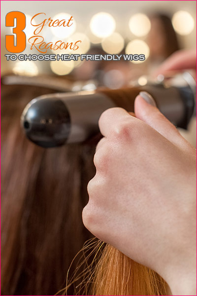 3 Reasons to Choose Heat Friendly Wigs